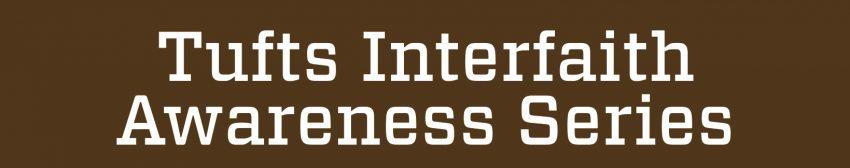 Tufts Interfaith Awareness Series